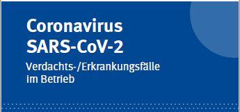 Flyer der DGUV: Coronavirus SARS-CoV-2 Verdachts-/Erkrankungsfälle im Betrieb